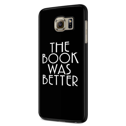 The Book Was Better Book Lover Reader Reading Samsung Galaxy S6 S6 Edge Plus/ S7 S7 Edge / S8 S8 Plus / S9 S9 plus 3D Case