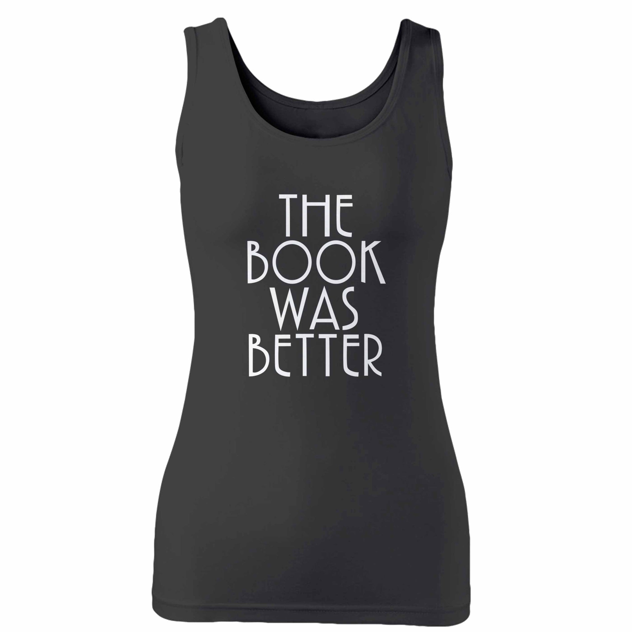 The Book Was Better Book Lover Reader Reading Woman's Tank Top