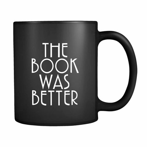 The Book Was Better Book Lover Reader Reading 11oz Mug