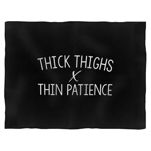 Thick Thighs Thin Patience Blanket