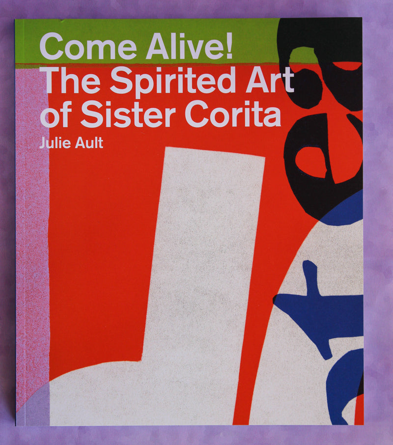 Come Alive! The Spirited Art of Sister Corita