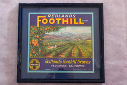Framed Original Crate Label - Redlands Foothill