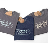 Recycled Bottles & Organic Cotton 'Somewhat Fearless / Imperfect / Rebellious' Slogan Sweatshirts, by Seven Shades Shop