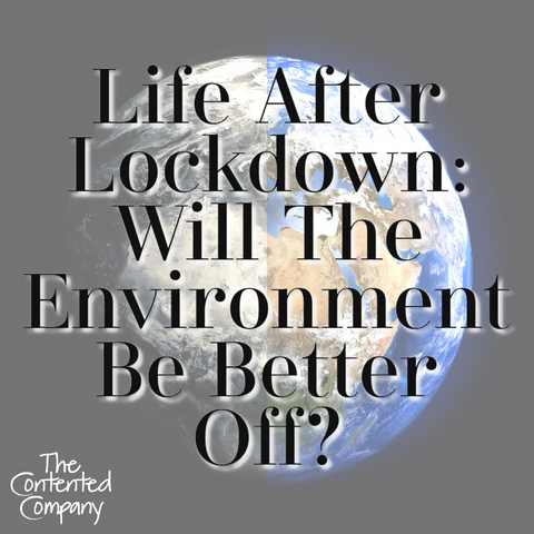 contentedcompany-eco-zerowaste-blog-coronavirus-environment-life-after-lockdown-will-the-environment-be-better-off
