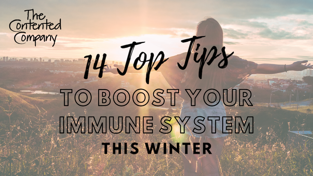 contentedcompany-eco-zerowaste-plasticfree-top-tips-boost-immunity-14 Top Tips to Boost your Immunity - Banner