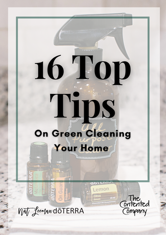 16 Top Tips on Green Cleaning Your Home | The Contented Company | Eco Friendly & Zero Waste | Nat Leeman DoTERRA