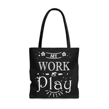 Load image into Gallery viewer, My Work is Play Tote Bag
