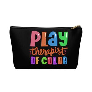 Play Therapist of Color Accessory Pouch w T-bottom