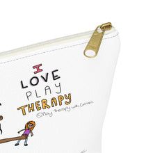 Load image into Gallery viewer, I Love Play Therapy Accessory Pouch w T-bottom