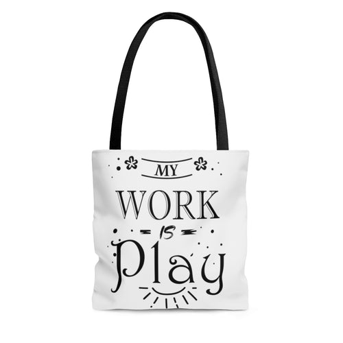 My Work is Play Tote Bag