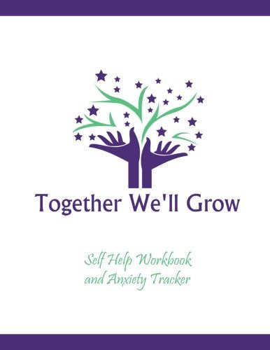 Anxiety Tracker and Workbook: Together We'll Grow