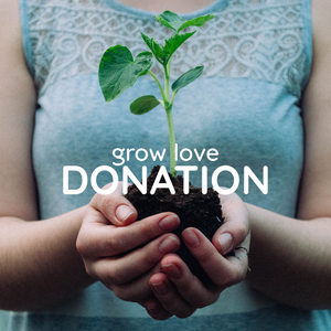 Grow Love Donation