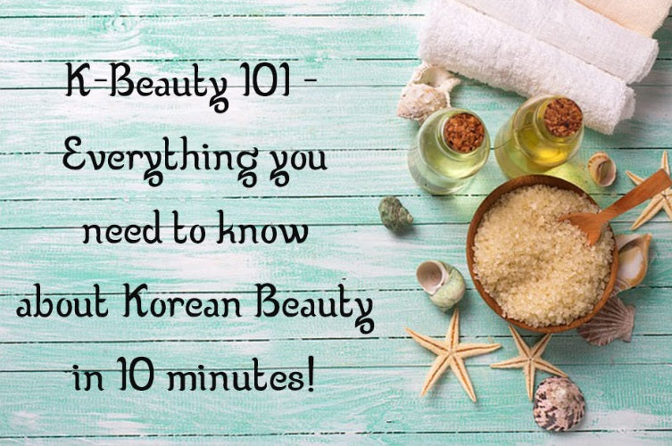 K-Beauty 101 - Everything you need to know about Korean Beauty in 10 minutes!