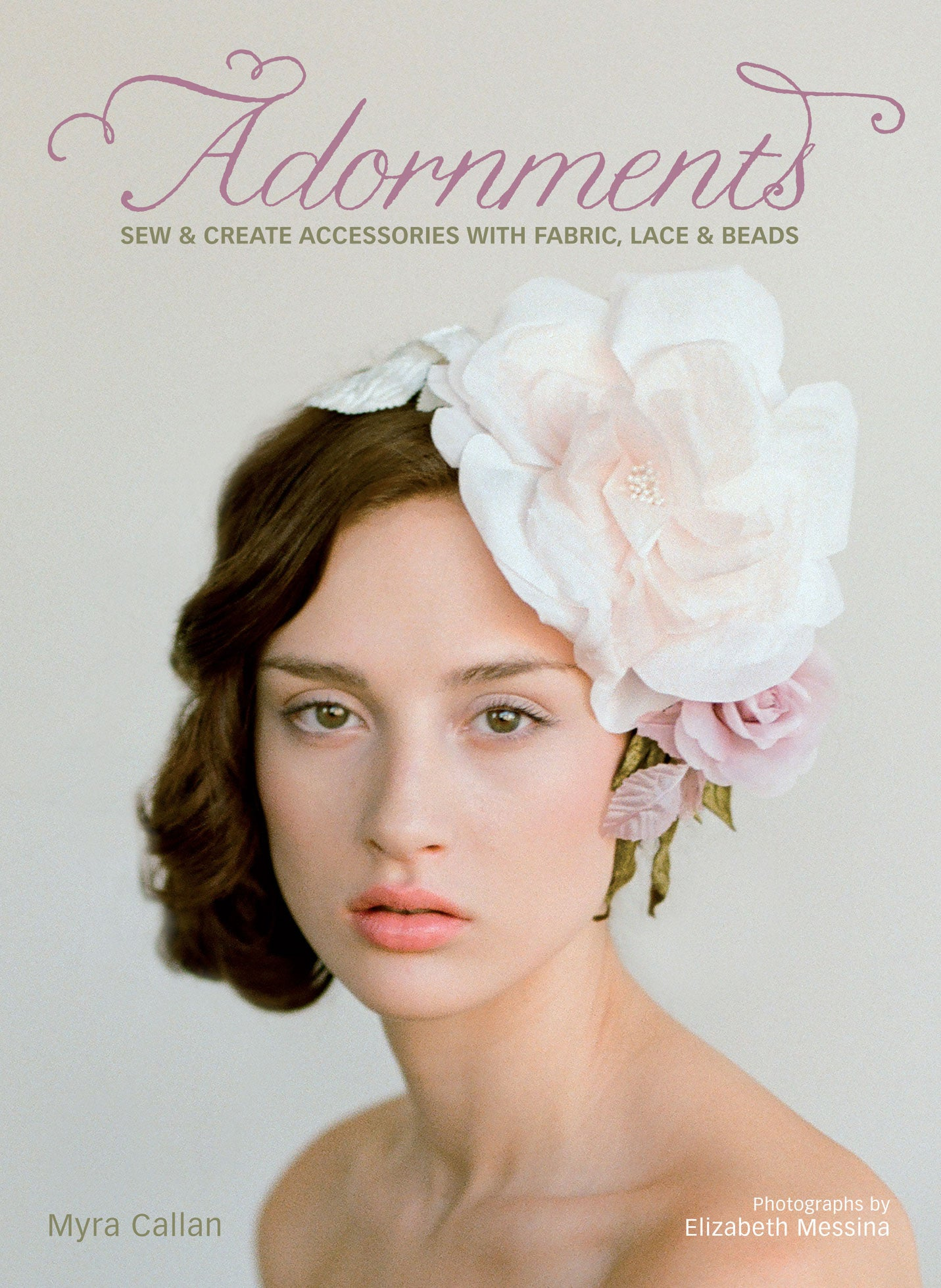 Adornments: Sew & Create Accessories with Fabric, Lace & Beads - Signed copy
