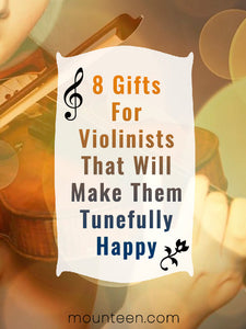 8 Gifts For Violinists That Will Make Them Tunefully Happy