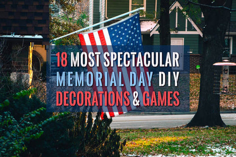 Memorial Day Decorations: 18 Best Ideas & Games