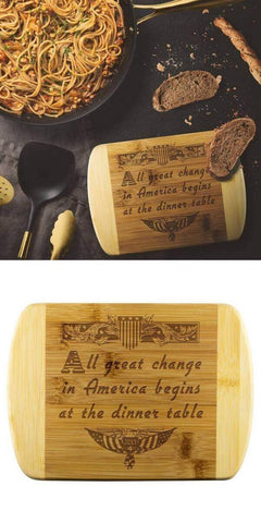 Mounteen - Useful 4th of July gifts - All great change in America begins at the dinner table chopping board