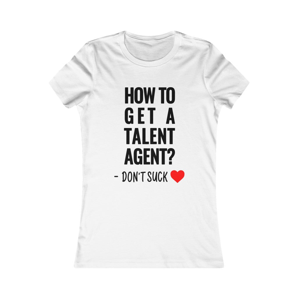 How to get a Talent Agent White Women's T-Shirt - Gifts for talent agents