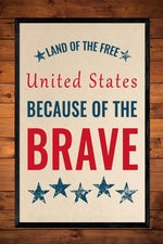 Land of the Free, Because of the Brave - Patriotic Printable