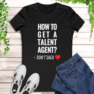 How to get a Talent Agent Black Women's Tee - Gifts for talent agents