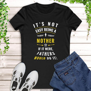 Not Easy Being A Mother Women's T-Shirt