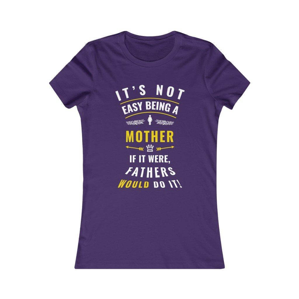 Not Easy Being A Mother Shirt