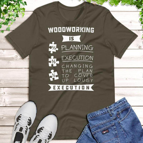Woodworking Is Planning And Execution T-Shirt