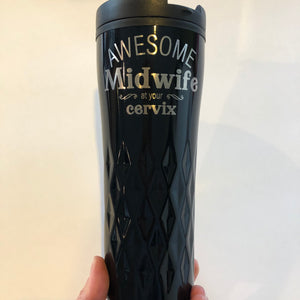 Midwife at your Cervix travel mug - younique-collective