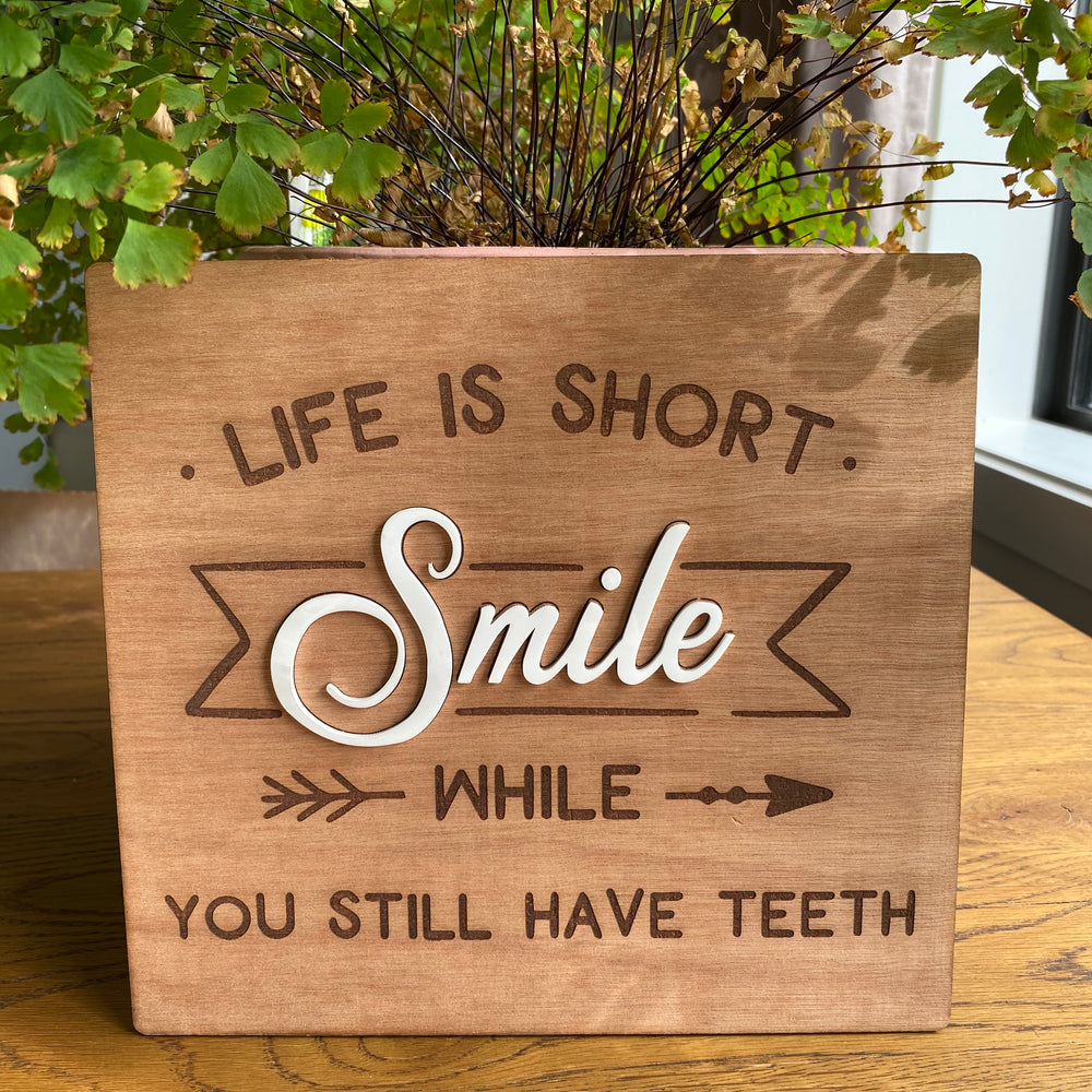 Life is short smile while you still have teeth - Younique Collective