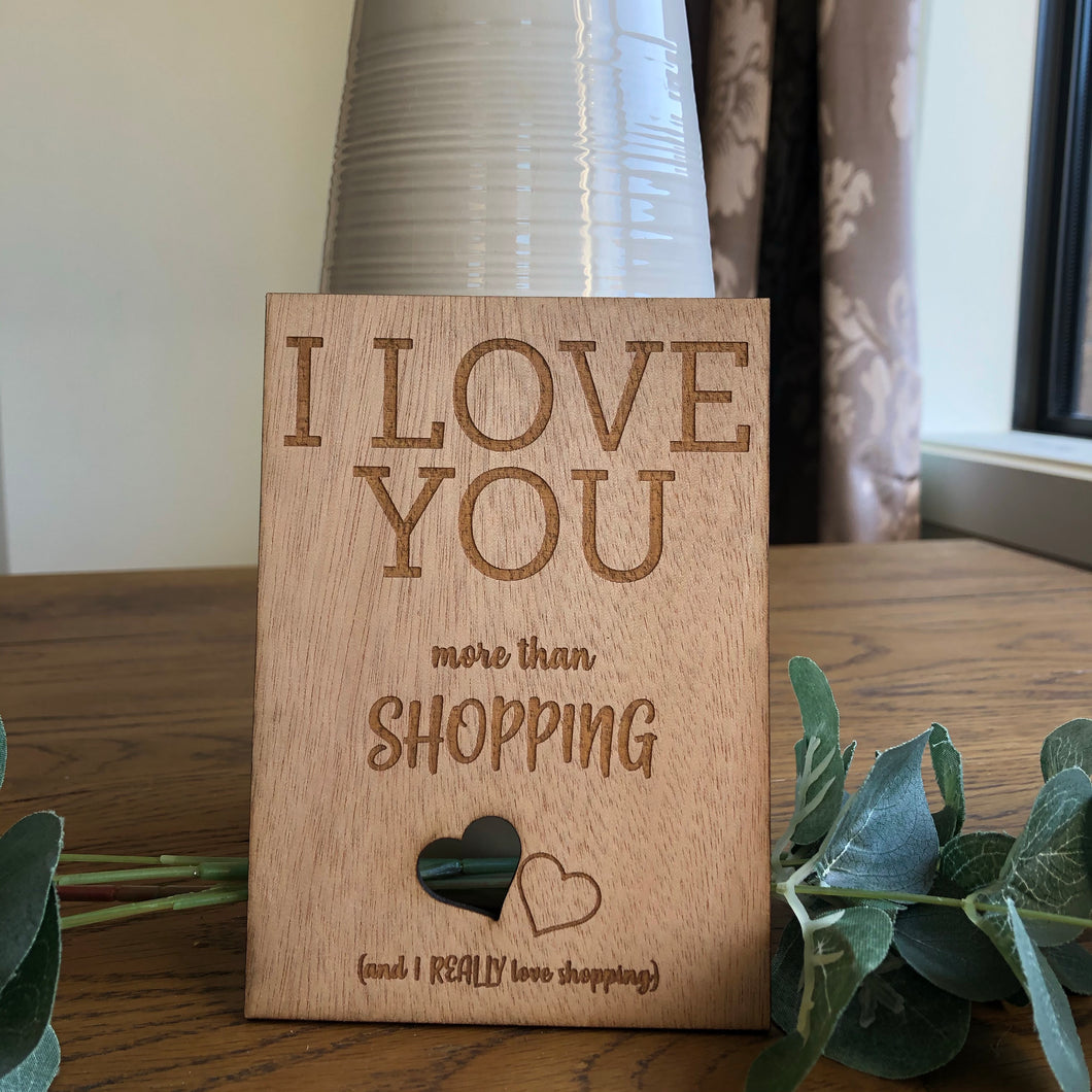 I love you more than shopping card - Younique Collective