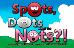 Spots, Dots...and the Nots?!