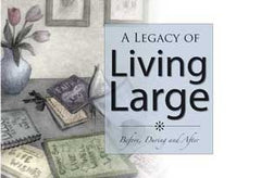 Legacy of Living Large