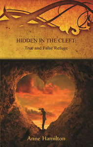 Hidden in the Cleft: True and False Refuge, book #BHIH