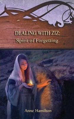 Dealing with Ziz : Spirit of Forgetting: Strategies for the Threshold #2 book #BDZH