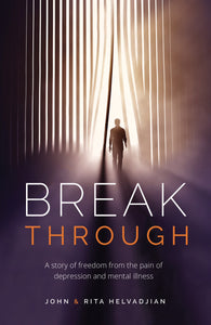Break Through: Freedom from Depression & Mental Illness, book #BBTH