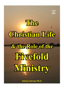 The Christian Life & the Role of the Fivefold Ministry - E-book