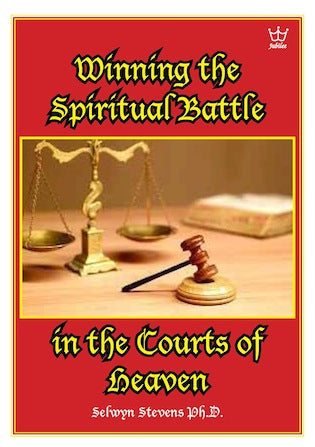 Winning the Spiritual Battle in the Courts of Heaven, book #BWTS