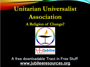 Unitarian Universalist Association: A Religion of Change? Tract