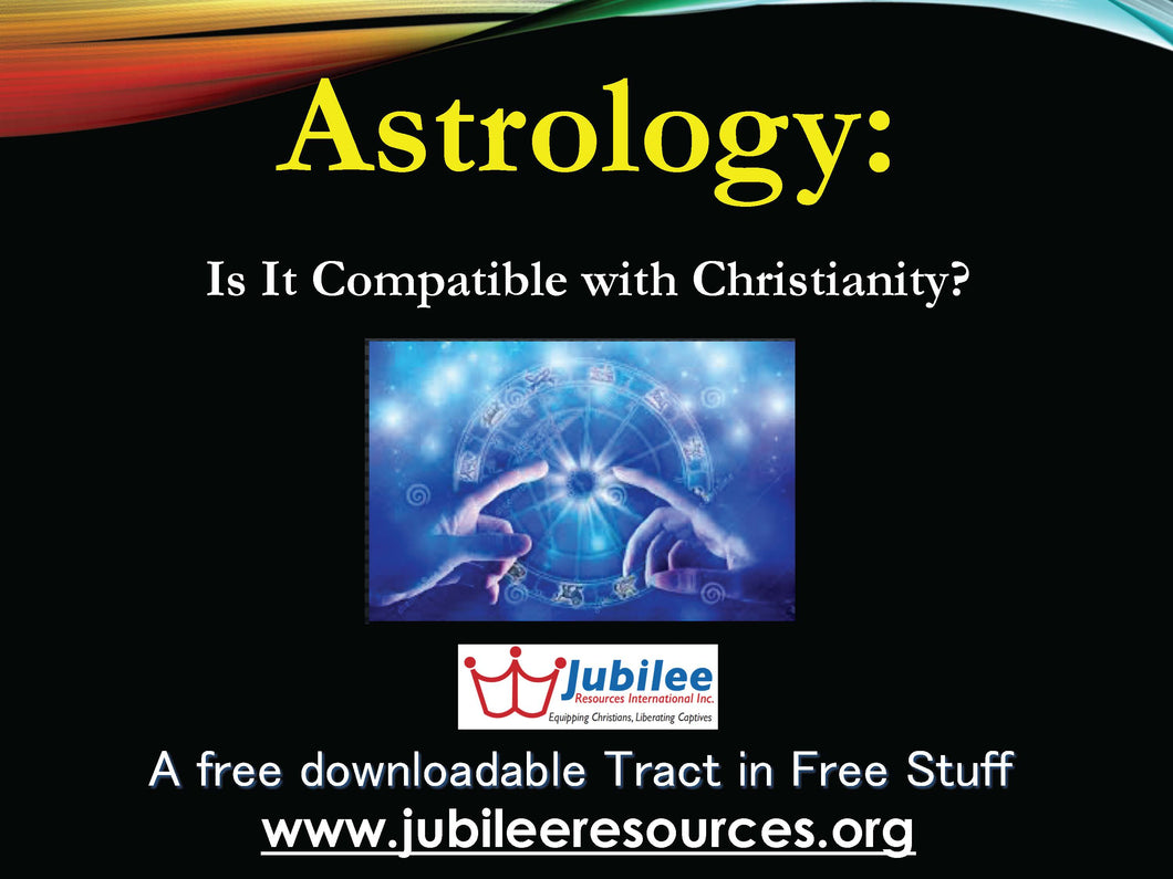 Astrology: Is it Compatible with Christianity? Tract