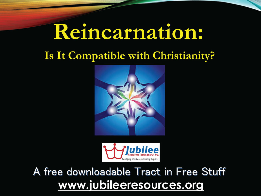 Reincarnation: Is it Compatible with Christianity? tract