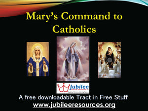 Mary's Command to Catholics Tract