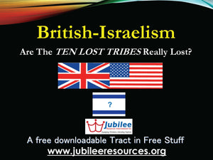 British-Israelism - Are the TEN TRIBES Really Lost? Tract