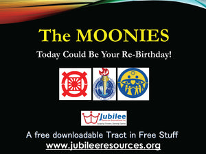 The MOONIES: Today could be your Rebirthday Tract
