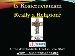 Is Rosicrucianism Really a Religion? Tract