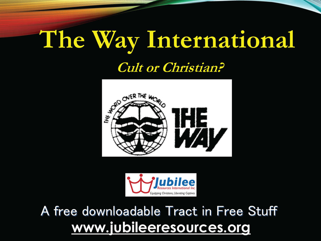 The Way International: Cult or Christian?Tract