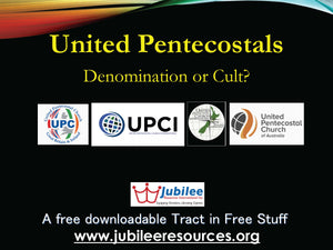 United Pentecostals: Denomination or Cult? Tract