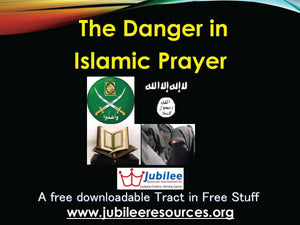 The Danger of Islamic Prayer in your church Tract