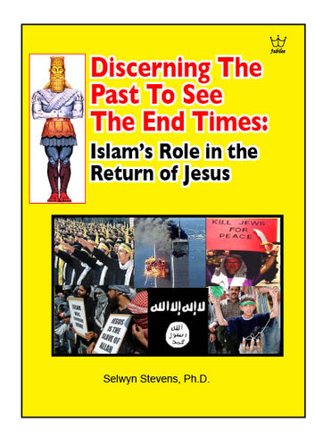 Discerning the Past to See the End Times: Islam's Role in the Return of Jesus, #BDPS