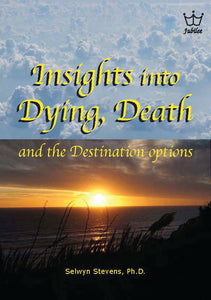 Insights into Dying, Death & the Destination Options, book #BIDS