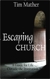 Escaping Church: A Guide to Life Outside the Institution, book #BECM